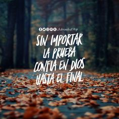 Sin importar la prueba confía en Dios hasta el final   #Dios #Jesus #EspirituSanto #frasescristianas #frasesdeDios #frasesdebendicion #amen #aleluya #creoenDios #cristianos #cristianismo #fe #confiaenDios #avivamiento #AdorandoalRey Christian Love, Christian Quotes, Christian Pictures, Worship Quotes, Spiritual Messages, Faith Messages, Gods Not Dead, Postive Quotes, God Loves You