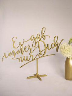 """Frei stehendes Hochzeitsschild """"Es gab immer nur Dich"""" in gold oder silber. Auch nach der Hochzeit ein tolles Erinnerungsstück."""