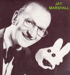 JAY MARSHALL  1919-2005  Chicago magician and ventriloquist performing for over six decades with his wiseacre dummy rabbit ,Lefty.  Marshall appeared with Lefty on the Ed Sullivan Show 14 times and was the opening act for such performers as Frank Sinatra, Milton Berle, and Liberace. He was also the owner of Magic Inc. in Chicago's North Side since 1962.  While on Army duty during World War II, he brought Lefty to life with a khaki Army glove.
