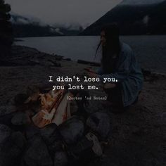 I didn't lose you, you lost me You Lost Me Quotes, Lost Myself Quotes, Hurt Quotes, Love Me Quotes, Sad Quotes, Qoutes, Quotes And Notes, Words Quotes, Sayings