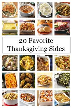 20 Favorite Thanksgiving Sides from Taste of Home.  You have the turkey. You have the pumpkin pie. Now what about the side dishes? Here are the most popular Thanksgiving sides to round out your holiday dinner, including green bean casserole, stuffing, cranberry sauce, sweet potato bakes, mashed potatoes and more.