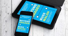 "FREE EBOOK DOWNLOAD: ""Beyond Grades"" a Series on Grading and Feedback by Author Russ Walsh"