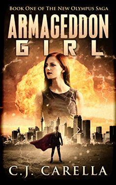 Armageddon Girl (New Olympus Saga Book 1) by C.J. Carella http://www.amazon.com/dp/B00GPZFWL6/ref=cm_sw_r_pi_dp_BsfNwb18JFCCT
