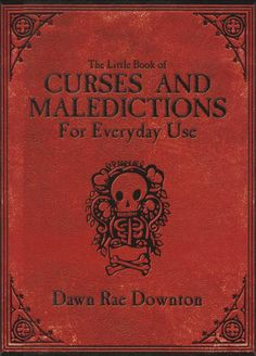 The Little Book of Curses and Maledictions for Everyday Use. This would be a great title to add to our collection.