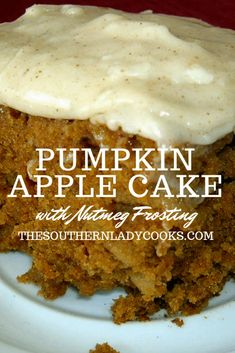 Pumpkin apple cake with nutmeg frosting the southern lady cooks the best pumpkin bread with brown butter maple icing Thanksgiving Desserts, Fall Desserts, Just Desserts, Delicious Desserts, Dessert Recipes, Yummy Food, Health Desserts, Potluck Desserts, Health Foods
