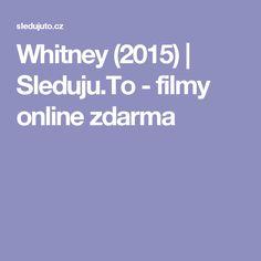 Whitney (2015) | Sleduju.To - filmy online zdarma