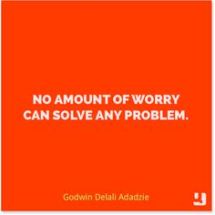"""No amount of worry can solve any problem."" -Godwin Delali Adadzie. #money #life #happiness #motivation #truth #quote #quotes #instaquote #qotd #instagood #quollective"