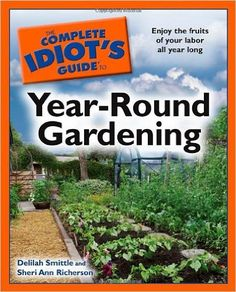 #ad The Complete Idiot's Guide to Year-Round Gardening - Experimental Homesteader - Home Page http://experimentalhomesteader.com/complete-idiots-guide-year-round-gardening-experimental-homesteader-home-page/?utm_campaign=coschedule&utm_source=pinterest&utm_medium=Sheri%20Ann%20Richerson%20-%20Experimental%20Homesteader%20&utm_content=The%20Complete%20Idiot%27s%20Guide%20to%20Year-Round%20Gardening%20-%20Experimental%20Homesteader%20-%20Home%20Page