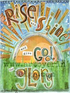 Kids Scripture Art, Bible Verse Art, Sunday School Songs: Rise and Shine and Give God the Glory, 8 x 10 Fine Art Print, Mixed Media Collage. $18.00, via Etsy.