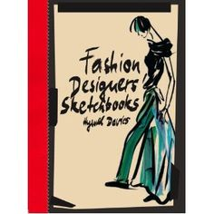 just got this book today, seems interesting, looks like many different fashion designers' thinking process combined into one book, on page 1 right now.  http://www.amazon.com/Fashion-Designers-Sketchbooks-Hywel-Davies/dp/1856696839/ref=sr_1_1?ie=UTF8=1343109218=8-1=fashion+designers+sketchbook