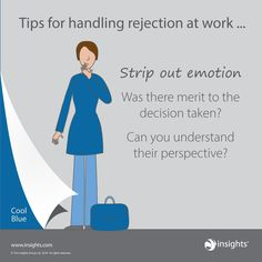 Tips for handling rejection at work . Cool Blue Strip out the emotion. Was there merit to the decision taken? Can you understand there perspective? Insights Discovery, Customer Insight, Converse, Leadership Tips, Color Psychology, Love My Job, Personality Types, Human Resources, Self Improvement