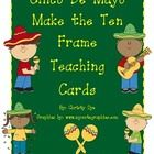 Cinco De Mayo Make the Ten Frame Teaching Cards    Common Core Math uses many mental math strategies to solve problems.  This all begins with being a...