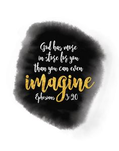 God has more in store for you than you can even imagine - Ephesians 3:20 | Seeds of Faith  We get so fixed on planning out our lives and trying to control every little detail. Let this bible verse remind you to always pray for His will, His plan.