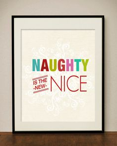 Christmas Quote Naughty is the new Nice  Printable, $5.00