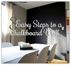 3 easy steps to a chalkboard wall--we definitely need a chalk wall! and who knew there was dustless chalk?! not this girl!
