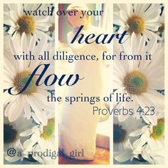 Proverbs 4:20 Son, pay attention to what I say; listen closely to my words. 21Do not let them out of your sight, keep them within your heart; 22 for they are life to those who find them and health to a man's whole body.