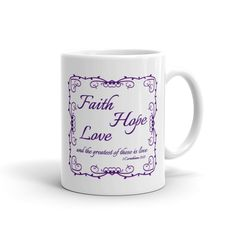Our Faith Hope Love coffee mug reminds us that love is the most important thing!   This sturdy white, glossy ceramic mug is an essential to your cupboard. This brawny version of ceramic mugs shows it's true colors with quality assurance to withstand heat in the microwave and put it through the dishwasher as many times as you like, the quality will not be altered.  • Ceramic • Dishwasher safe • Microwave safe • White, glossy