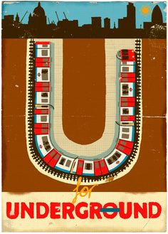 """Charming """"U"""" for Underground from the """"Alphabet"""" series by London-based English artist & illustrator Paul Thurlby. Train Posters, Railway Posters, London Underground, Images Vintage, U Bahn, London Transport, Design Graphique, Lettering, Vintage Travel Posters"""