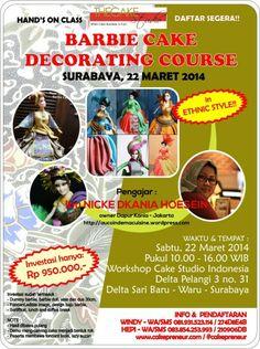 Barbie Cake Decorating Course 22 Maret 2014 At Workshop Cake Studio Indonesia, Delta Pelangi 3 No 31, Delta Sari baru – Waru – Surabaya 10.00 – 16.00  http://eventsurabaya.net/barbie-cake-decorating-course/