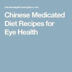 Chinese Medicated Diet Recipes for Eye Health