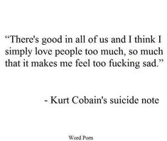 The Personal Quotes - Love Quotes , Life Quotes Poem Quotes, Sad Quotes, Words Quotes, Quotes To Live By, Life Quotes, Inspirational Quotes, Sayings, The Words, Kurt Cobain Quotes
