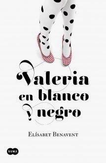 Estantes Llenos (de libros): Valeria en blanco y negro (Elísabet Benavent)