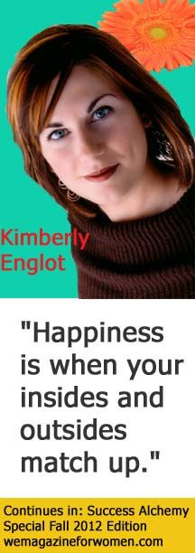 Kimberly Englot shows you how to access happiness through choosing where to place our attention at http://wemagazineforwomen.com/subscribe-now/