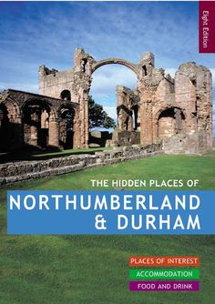 The Hidden Places of Northumberland & Durham Berwick Upon Tweed, Hidden Places, Coal Mining, Books To Read Online, Places Of Interest, North Yorkshire, The Visitors, Cumbria, Durham
