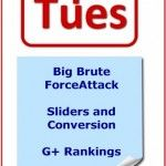 Tips Tuesday – Big Brute Force Attack, Sliders and Conversion, G+ Rankings