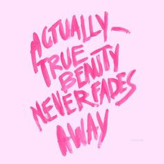 True beauty never fades Pretty Words, Beautiful Words, Cool Words, Words Quotes, Wise Words, Me Quotes, Faded Quotes, Josie Loves, Under Your Spell