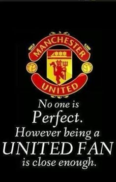 I am a Manchester United fan. It is in my blood.
