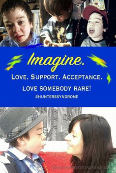 "Imagine.  Imagine that doctor listening to even your ""silly"" concern about your child's physical appearance (that child not looking like family members).  Love. Support. Acceptance. love somebody rare! Hunter Syndrome is not Autism. via @breakparenting"