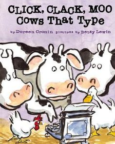 Click, Clack, Moo Cows That Type (Book) : Cronin, Doreen : When Farmer Brown's cows find a typewriter in the barn they start making demands, and go on strike when the farmer refuses to give them what they want.