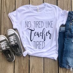 Spring Break and I know all of you teachers are feeling it! Special pricing on these No Tired Like Teacher Tired Tees for all the special people who devote countless hours to our littles! Teacher Tired, Teacher Wear, Teacher Style, Teacher Clothes, Teacher Gifts, Teaching Shirts, Teaching Outfits, Teaching Career, School Shirts
