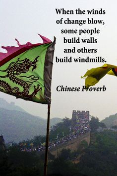 """When the winds of change blow, some people build walls and others build windmills.\"" — Chinese Proverb – Image of the amazing travel location, The Great Wall of China, by Dr. McGinn — Explore a unique collection of quotes on wanderlust at Great Quotes, Me Quotes, Inspirational Quotes, Smart Quotes, Chinese Proverbs, Wind Of Change, Quote Of The Week, Travel Quotes, Thought Provoking"