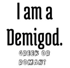 Greek or Roman?  Comment!  I'm Greek!