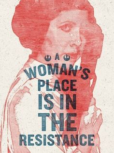 A woman's place is in the resistance.
