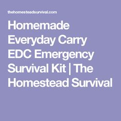 Homemade Everyday Carry EDC Emergency Survival Kit | The Homestead Survival
