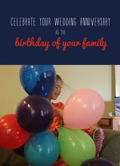 5 ways to celebrate your wedding anniversary as the birthday of your family. Kids will love these ideas!