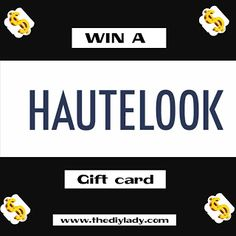 The Do It Yourself Lady: #Giveaway: Win a $25 HauteLook Gift Card ...