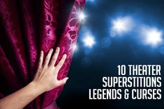 10 Theater Superstitions, Legends, and Curses