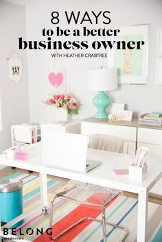 8 Ways to Be a Better Business Owner with Heather Crabtree - Belong Magazine, ISSUE 01. www.belong-mag.com/shop