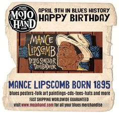 Today in Blues History.... Mance Lipscomb is born - April 9th, 1895 visit www.mojohand.com - the best blues store on earth since 2001 Like my page to know what happened each day in the blues https://www.facebook.com/todayinblueshistory