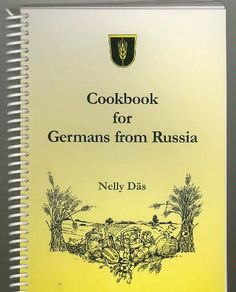 Cookbook for Germans from Russia by Nelly Daes… Ukrainian Recipes, German Recipes, Russian Recipes, Volga Germans, My Family History, My Ancestors, Old Fashioned Recipes, My Heritage, Family Traditions