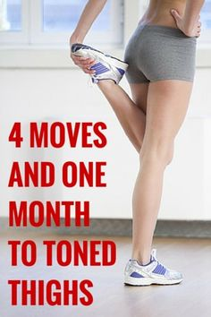 4 MOVES AND ONE MONTH TO TONED THIGHS | 1: Wall Squat | 2: Lunge | 3: Stair Climber | 4: Ball Squeeze