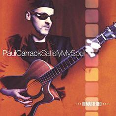 Paul Carrack - Satisfy My Soul