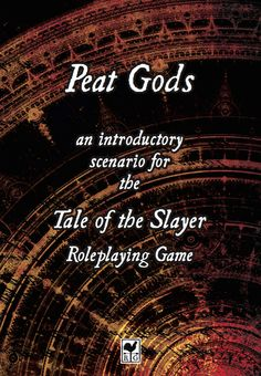 Cover for the introductory scenario for Tale of the Slayer RPG. http://www.drivethrurpg.com/product/167284/PEAT-GODS-Introductory-Scenario-for-Path-of-the-Slayer?manufacturers_id=7545
