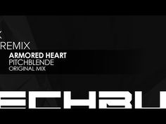 Liked on YouTube: Armored Heart - Pitchblende (Original Mix) http://youtu.be/Kp26eHaaLO4