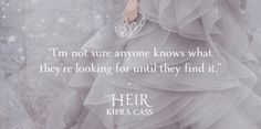 The heir quote The Selection Kiera Cass, Selection Series, I Love Books, Good Books, Kiera Cass Books, Maxon Schreave, Forever Book, Book People, The Heirs