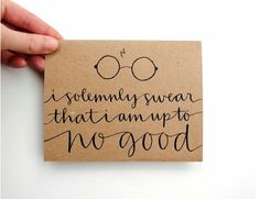 Items similar to Harry Potter Inspired Greeting Card, Handwritten Calligraphy, I Solemnly Swear That I Am Up To No Good, Brown Kraft, Single on Etsy Must Be A Weasley, Anniversaire Harry Potter, Favorite Quotes, My Favorite Things, Calligraphy Handwriting, Penmanship, Harry Potter Birthday, Harry Potter Love, Harry Potter Cards